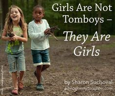 """This fantastic post from writer Sharon Suchoval celebrates the fact that there are many ways to be a Mighty Girl!   """"According to Wikipedia: A tomboy is a girl who exhibits characteristics or behaviors considered typical of a boy, including wearing masculine clothing and engaging in games and activities that are physical in nature and are considered in many cultures to be """"unfeminine"""" or the domain of boys."""