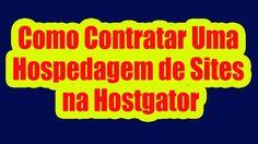 Vídeo-tutorial como contratar uma hospedaggem de sites na Hostgator