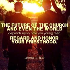 """For my boys. """"The future of the Church and even the world depends upon how you young men regard and honor your priesthood."""" –James E. Mormon Quotes, Lds Quotes, Quotable Quotes, Great Quotes, Quotes To Live By, Prophet Quotes, Missionary Quotes, Missionary Girlfriend, Later Day Saints"""