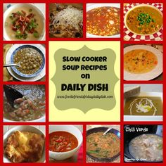 Here's a collection of SOUP recipes that you can put together in the morning in your crock pot and come home to dinner all ready for you later in the day... | Daily Dish with Foodie Friends Friday