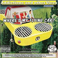 #today Addictions 56 - Where's My Flying Car? #listen 11:00PM-1:00PM EST #radio bombshellradio.com #throwback #indie #alternative #classicrock #newwave #dj Addictions Podcast 56  parker BOMBSHELL  http://ift.tt/2bUqbGl  http://ift.tt/2bUqbGl  Addictions Podcast 56  flying car I was promised wed all be in #flyingcars What happened to that future?  Lately its been so busy Ive experienced bicycle grid lock. Traffic is crazy. Tonight we salute cars drivers and the future. Addictions and other…