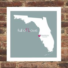 {FLORIDA Love Art Print Custom with our wedding date & heart where we were married!}  Love this!