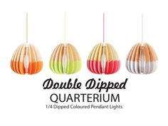 Double dipped Lights