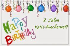 Das dritte Gewinnspiel ist gestartet ...   Katis-Buecherwelt: [GEWINNSPIEL] Happy Birthday zu 2 Jahre Katis-Buec...