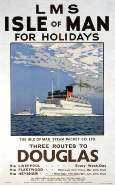 Poster, London Midland & Scottish Railway, Isle of Man for Holidays by Norman Wilkinson. Poster shows a ferry at sea. Posters Uk, Railway Posters, Poster Ads, Poster Prints, Manx, Vintage Advertisements, Vintage Ads, British Travel, Ship Art