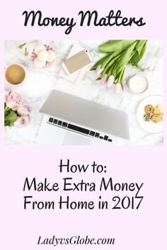 How to make extra money from home in 2017.  side hustles,Financial freedom, saving money, work at home, stay at home mom