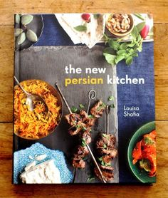 The New Persian Kitchen by Louisa Shafia — New Cookbook