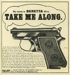 A vintage ad for the Beretta Minx that replicates a dating personal ad Funny Vintage Ads, Pub Vintage, Big Muscle Men, Arte Do Hip Hop, Pocket Pistol, Reloading Bench, Great Ads, Old Advertisements, Christmas Ad