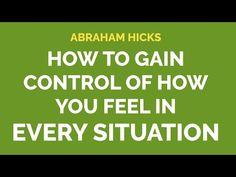 Abraham Hicks, Law Of Attraction, Gain, Affirmations, How Are You Feeling, Feelings, Lifestyle, Videos, Youtube
