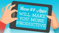 """Just with three of the apps listed, I've increased my work productivity by a hundred percent."""