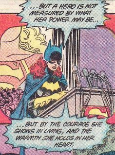 Batgirl's eulogy for Supergirl. —Crisis on Infinite Earths #7 (1985) script by Marv Wolfman & Robert Greenberger, art by George Pérez, Jerry Ordway & Dick Giordano