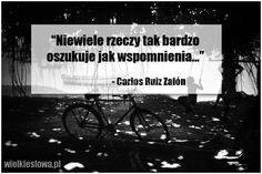 Niewiele rzeczy tak bardzo oszukuje... #Zafón-Carlos-Ruiz,  #Czas-i-przemijanie, #Wspomnienia-i-pamięć