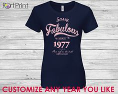 38th Birthday, 38th Birthday t shirt Gift , 38th Birthday Idea , 38 woamn birthday , 38th Birthday, sassy fabulous since 1977 , turning 38 , by PortPrint1 on Etsy https://www.etsy.com/listing/245999341/38th-birthday-38th-birthday-t-shirt-gift