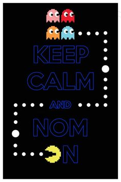 Keep Calm and Nom On Retro Gamer Series Pacman 8 x by CarryOnCorps Keep Calm Posters, Keep Calm Quotes, Pac Man Party, Keep Calm And Love, My Love, Nostalgia, Retro Gamer, Handmade Birthday Cards, Planner