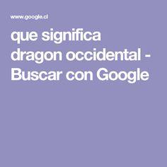 que significa dragon occidental - Buscar con Google