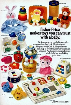 Fisher-Price makes toys you can trust with a baby (1980) We know that curious babies are a lot stronger than they look. That's why we designed every Crib & Playpen toy to stand up to everything a lively infant can dish out. And so mom can really relax while baby has a rollicking good time. …
