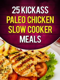 25 Kickass Paleo Chicken Slow Cooker Meals: Quick and Easy Gluten-Free, Low Fat and Low Carb Recipes  by Lisa Ujka ($6.04)
