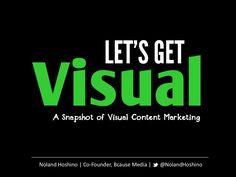 noland-hoshino-lets-get-visual-visual-content-marketing-strategies by Social Media for Nonprofits via Slideshare