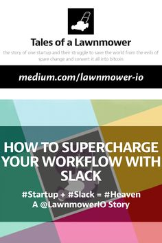 HOW TO SUPERCHARGE YOUR WORKFLOW WITH SLACK