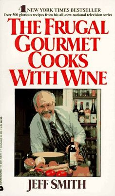 """""""The Frugal Gourmet Cooks with Wine"""" by Jeff Smith."""