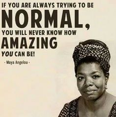 Try being amazing! Maya Angelou