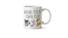 Wear your own fur mug