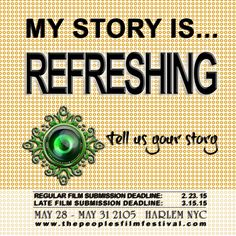 My story is refreshing. Submission deadline 2 23. www.thepeoplesfilmfestival.com