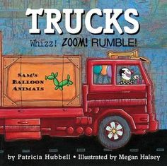Trucks: Whizz! Zoom! Rumble! by Patricia Hubbell