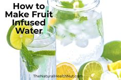 Fruit infused water is not just a healthy alternative to soda. It's easy to make and amazingly refreshing!