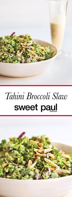 A fabulous broccoli slaw made even more delish by the tahini dressing and almond slivers!