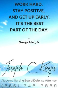#Nursing #Board #Defense #Attorney #Alabama - We are here now to help you with your #Nursing #Charges. Call Today. Work hard, stay positive, and get up early. It's the best part of the day. - George Allen, Sr.https://www.krepslawfirm.com/2017/09/04/nursing-board-defense-attorney-alabama-391/ - #KLF