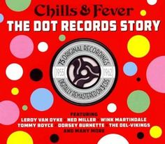 Various - Chills & Fever/Dot Records Story