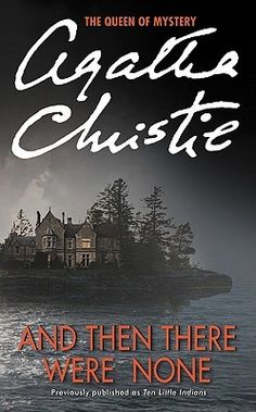 And Then There Were None by Agatha Christie  ||  ★★★★★ - recommended for ages 14 & up