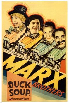 Duck Soup (1933)  Directed by Leo McCarey.  With Groucho Marx, Harpo Marx, Chico Marx, Zeppo Marx. Rufus T. Firefly is named president/dictator of bankrupt Freedonia and declares war on neighboring Sylvania over the love of wealthy Mrs. Teasdale.