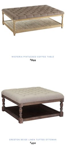 Wisteria Pintucked Coffee Table $899 vs Overstock Creston Beige Linen Tufted Ottoman $450 @wisteriaonline @overstock