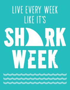 """FREE PRINT for SHAKE WEEK """"Live every week like it's shark week"""""""