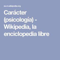 Carácter (psicología) - Wikipedia, la enciclopedia libre