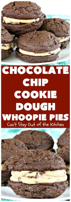 Chocolate Chip Cookie Dough Whoopie Pies - Can't Stay Out of the Kitchen Mrs Fields Chocolate Chip Cookies, Chocolate Whoopie Pies, Chocolate Chip Cookie Dough, Chocolate Desserts, Cookie Recipes, Dessert Recipes, Cookie Ideas, B Recipe, Cookies Ingredients