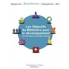 Les Huit façons de changer le monde, les Objectifs du Millénaire pour le développement - http://www.lacollectionducitoyen.fr/fr/institutions-europeennes-et-internationales/76-les-huit-facons-de-changer-le-monde-les-objectifs-du-millenaire-pour-le-developpement.html