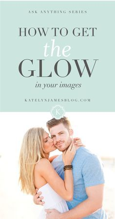 how to get the glow in your natural light images                                                                                                                                                      More