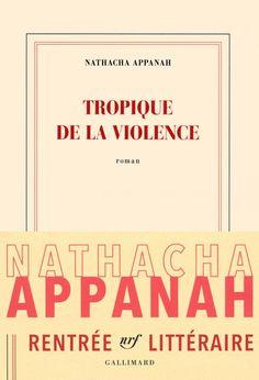 Natacha Appanah - Tropique de la violence