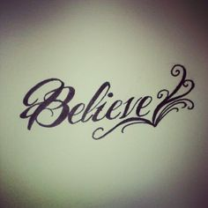 29 Best Believe Tattoos For Women Images Tatoos Cute Tattoos