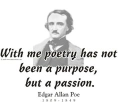 """ThinkerShirts.com presents Edgar Allen Poe and his famous quote """"with me poetry has not been a purpose, but a passion."""" Available in men, women and youth sizes"""