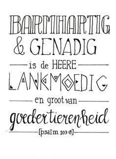 Barmhartig en genadig is de Heer #bijbeltekst