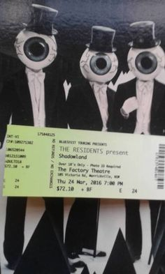Is this authentic ticket? I want. THE RESIDENTS present SHADOWLAND at the FACTORY | Concerts | Gumtree Australia Marrickville Area - Marrickville | 1106588735