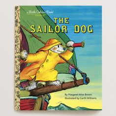 One of my favorite discoveries at WorldMarket.com: The Sailor Dog, a Little Golden Book