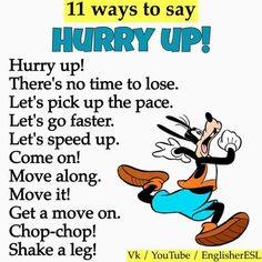 11 ways to say Hurry up! English Sentences, English Vocabulary Words, English Phrases, Grammar And Vocabulary, English Idioms, English Lessons, French Lessons, English Class, Spanish Lessons