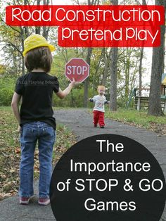 Road Construction Pretend Play: The Importance of Stop and Go Games for Kids | Still Playing School