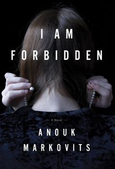 I Am Forbidden- a journey deep inside the most insular sect of Hasidic Jews, the Satmar.