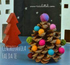 Riciclattoli (e dintorni...): Decorazioni natalizie fai da te: il centrotavola con una pigna